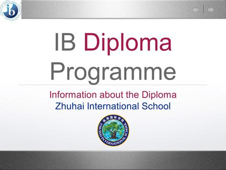 IB Diploma Programme Information about the Diploma Zhuhai International School.