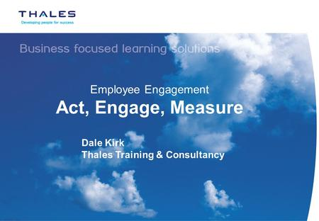 Employee Engagement Act, Engage, Measure Dale Kirk Thales Training & Consultancy.