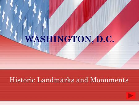 WASHINGTON, D.C. Historic Landmarks and Monuments.