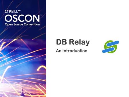DB Relay An Introduction. INSPIRATION Database access is WAY TOO HARD The crux.