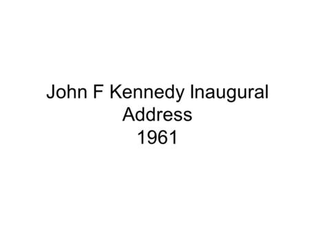 rhetorical devices in jfks inaugural speech A rhetorical identification analysis of english political public speaking: john f  kennedy's inaugural address international journal of language and linguistics .
