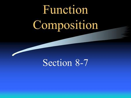 Function Composition Section 8-7 Function Composition Fancy way of denoting and performing SUBSTITUTION But first …. Let's review.