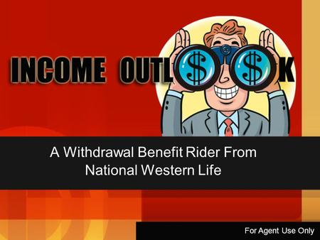A Withdrawal Benefit Rider From National Western Life