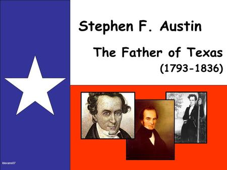 Stephen F. Austin The Father of Texas (1793-1836) klevans07.