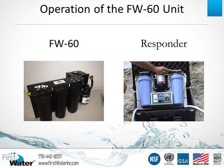 Responder FW-60 Operation of the FW-60 Unit. Components 2 Solar Panel Spare Filters Power Supply Spare UV and Quartz Sleeve 12 Volt Pig-tail Hoses Strainer.