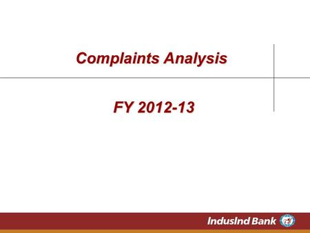 Complaints Analysis FY 2012-13. Nature of Complaints received FY 2012-13 Notes: RBI defined categories.