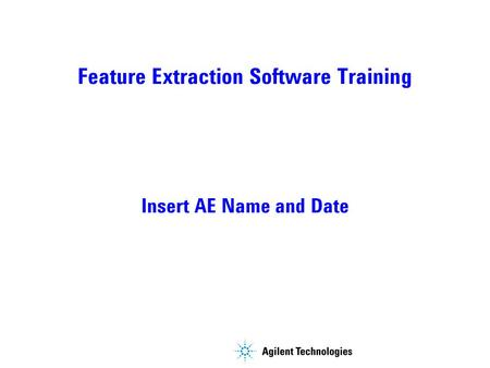 Feature Extraction Software Training Insert AE Name and Date.