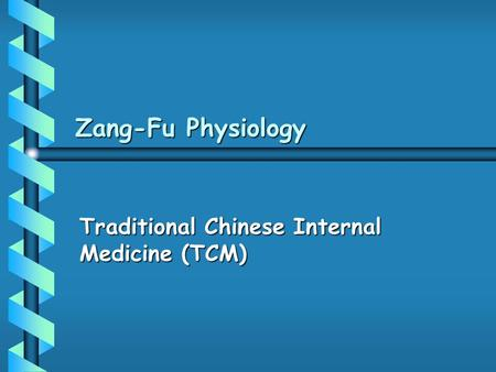Zang-Fu Physiology Traditional Chinese Internal Medicine (TCM)
