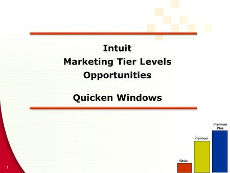 1 Intuit Marketing Tier Levels Opportunities Quicken Windows Basic Premium PremiumPlus.