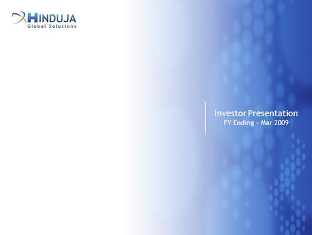 1 Investor Presentation FY Ending - Mar 2009. 2 SAFE HARBOUR STATEMENT Certain statements in this presentation concerning our future growth prospects.