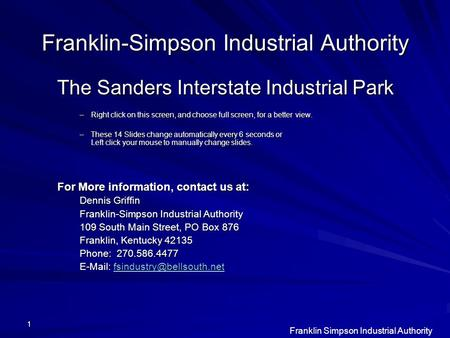 Franklin Simpson Industrial Authority 1 Franklin-Simpson Industrial Authority The Sanders Interstate Industrial Park –Right click on this screen, and choose.