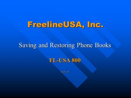 FreelineUSA, Inc. Saving and Restoring Phone Books FL-USA 800 R 5.3.5.