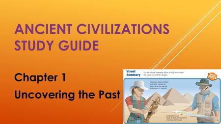 ANCIENT CIVILIZATIONS STUDY GUIDE Chapter 1 Uncovering the Past.
