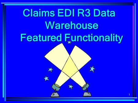 1 Claims EDI R3 Data Warehouse Featured Functionality.