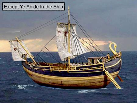 Except Ye Abide In the Ship. Acts 27:1-31.... Skiff.