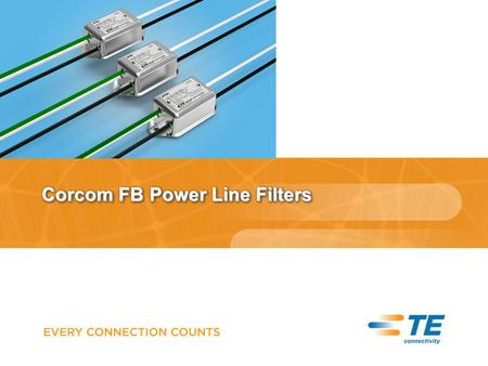 Corcom FB Power Line Filters. page 2 Corcom FB Series Basic Information Designed to bring lighting devices, flourescent lamp and related lighting ballasts.
