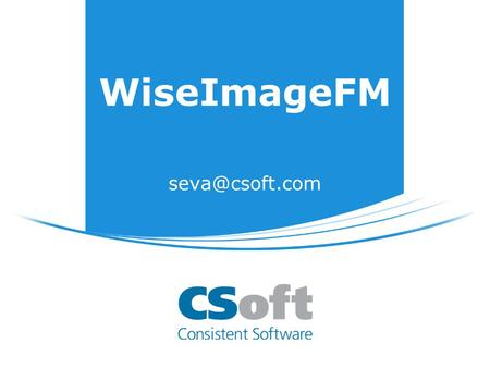 WiseImageFM WiseImage FM WiseImage 11 + PlanTracer Engine + Automatic R2V (only for PT Engine) =