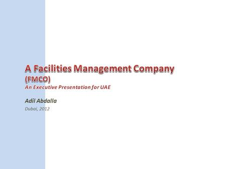 Adil Abdalla Dubai, 2012. 'An integrated approach to operating, maintaining, improving and adapting the buildings and infrastructure of an organization.