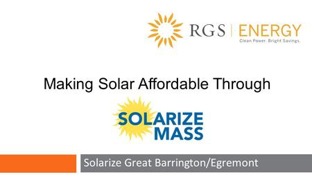 Solarize Great Barrington/Egremont Making Solar Affordable Through Program.