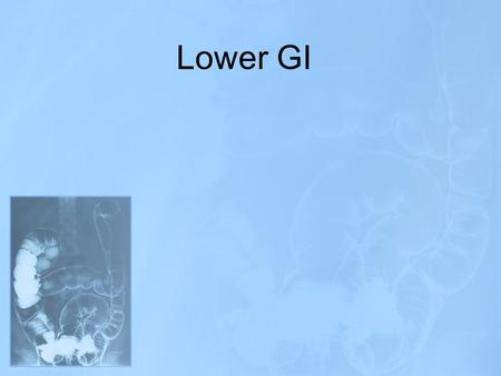 Lower GI. Two common radiographic procedures involving the lower gastrointestinal (GI) system are: SBS – Small bowel series BE – Barium enema.
