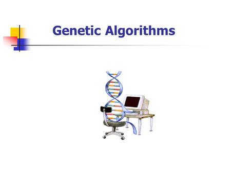 Genetic Algorithms. 2 Introduction To Genetic Algorithms (GAs)