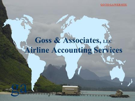 Ga Goss & Associates, LLC Airline Accounting Services GO TO GA WEB SITE.