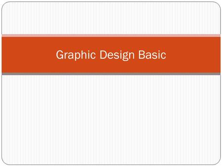 Graphic Design Basic. One of the major features that make the World Wide Web stand out from other forms of information media is that pages on the Web.