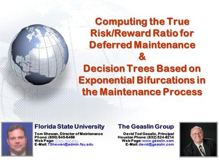 Computing the True Risk/Reward Ratio for Deferred Maintenance & Decision Trees Based on Exponential Bifurcations in the Maintenance Process The Geaslin.