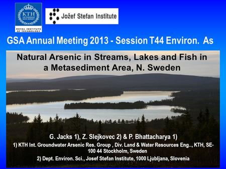 2014-10-101 G. Jacks 1), Z. Slejkovec 2) & P. Bhattacharya 1) 1) KTH Int. Groundwater Arsenic Res. Group, Div. Land & Water Resources Eng.., KTH, SE- 100.