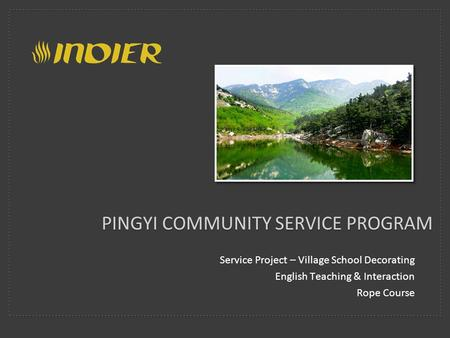 PINGYI COMMUNITY SERVICE PROGRAM Service Project – Village School Decorating English Teaching & Interaction Rope Course.