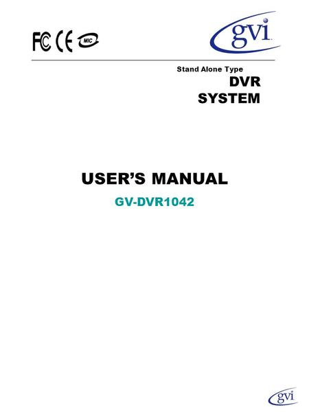 USER'S MANUAL GV-DVR1042 Stand Alone Type DVR SYSTEM.
