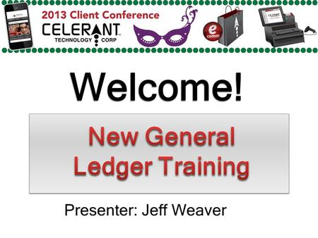 Welcome! Presenter: Jeff Weaver. Major Topics To Be Covered In This Presentation Internal GL vs. GL Interface/Export Different Options (Customizable)