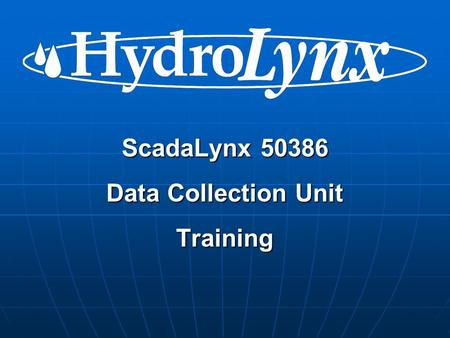 ScadaLynx 50386 Data Collection Unit Training. Features Collects, processes and transmits sensor dataCollects, processes and transmits sensor data Event.