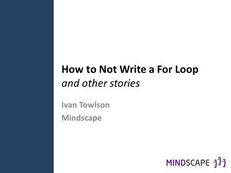 How to Not Write a For Loop and other stories Ivan Towlson Mindscape.