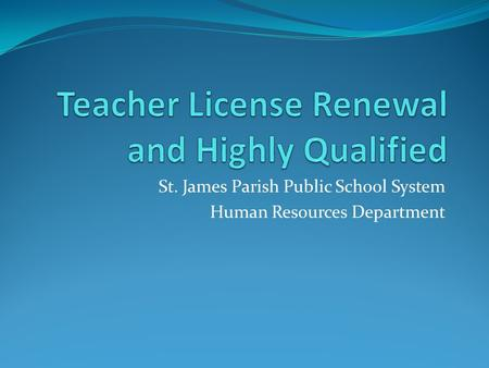 St. James Parish Public School System Human Resources Department.