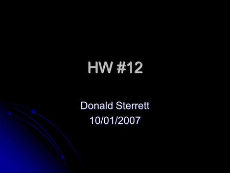 HW #12 Donald Sterrett 10/01/2007. The Romanov Dynasty The Romanov Dynasty begins with Michael in 1613 and ends with Nicholas II in 1917. The Romanov.