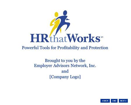 NEXT  BACK END Powerful Tools for Profitability and Protection Powerful Tools for Profitability and Protection Brought to you by the Employer Advisors.