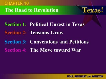 Section 1: Political Unrest in Texas Section 2: Tensions Grow