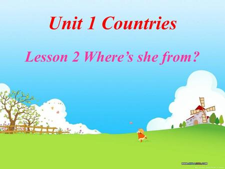 Unit 1 Countries Lesson 2 Where's she from? Jim Mike Mary Li Ming A:Where's he/she from? B:He's/She's from …