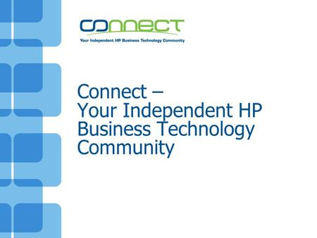 Connect – Your Independent HP Business Technology Community.