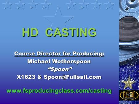 "HD CASTING Course Director for Producing: Michael Wotherspoon ""Spoon"" X1623 &"