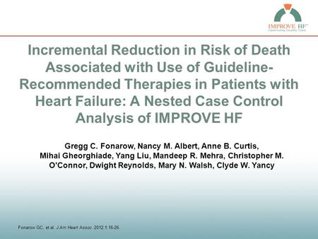 Incremental Reduction in Risk of Death Associated with Use of Guideline- Recommended Therapies in Patients with Heart Failure: A Nested Case Control Analysis.