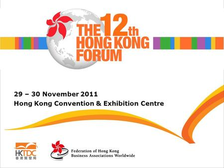 29 – 30 November 2011 Hong Kong Convention & Exhibition Centre.