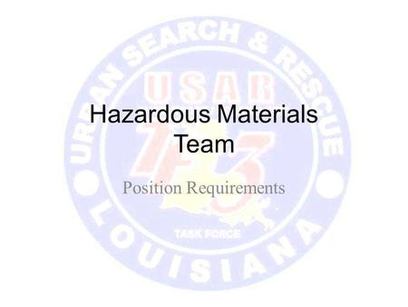 Hazardous Materials Team Position Requirements. Introductions Team Managers – Russ Barnes – Red Team – Todd Olague – White Team – Chris Chadwick – Blue.