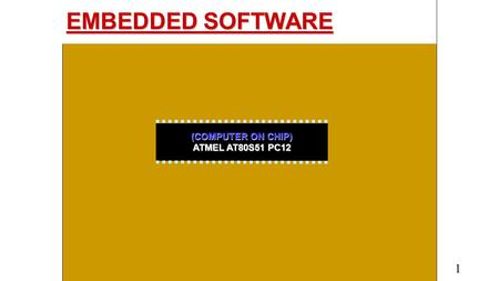 EMBEDDED SOFTWARE 1 (COMPUTER ON CHIP) ATMEL AT80S51 PC12.