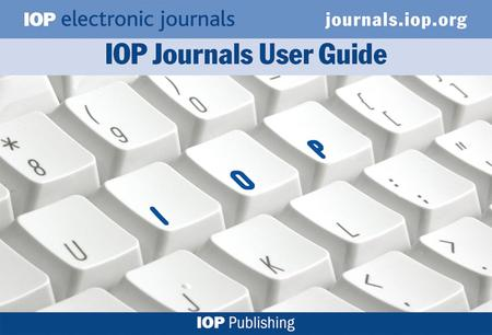 Welcome! A powerpoint guide to IOP's Electronic Journals Contents journals.iop.org 2 journals.iop.org Journals list 3Journals list Journal homepages 4Journal.