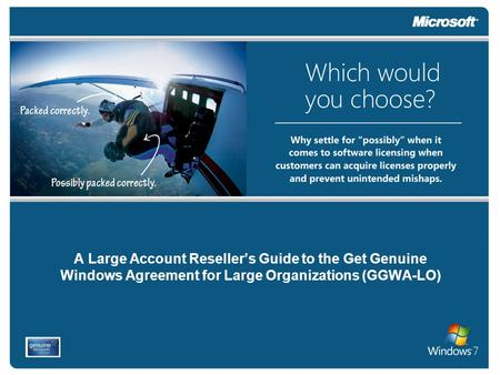 A Large Account Reseller's Guide to the Get Genuine Windows Agreement for Large Organizations (GGWA-LO)