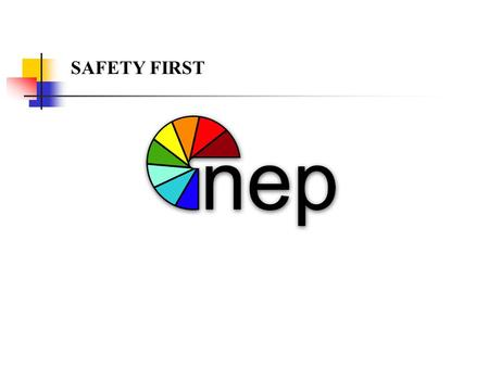 SAFETY FIRST NEP Safety It is the intention of NEP Broadcasting for all of its ' divisions to initiate and maintain complete accident prevention and.