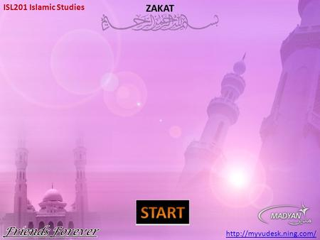 ISL201 Islamic Studies  ZAKAT.