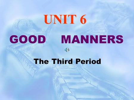 1 GOOD MANNERS UNIT 6 The Third Period. 2 3 Please say something about what you know about western dinner, what we should pay attention to. Pre-reading.
